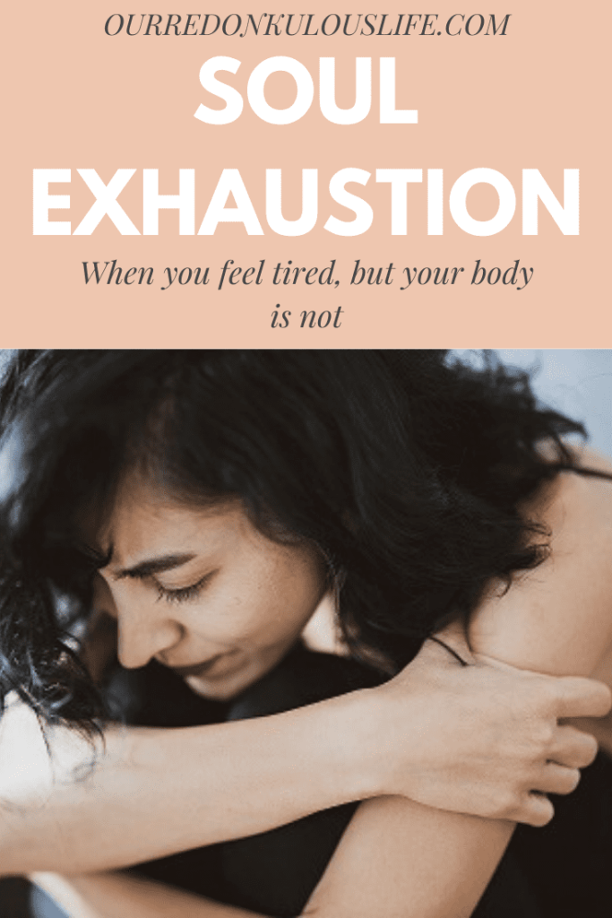 Soul Exhaustion my soul is tired