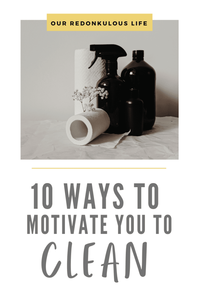 10 ways to motivate you to clean